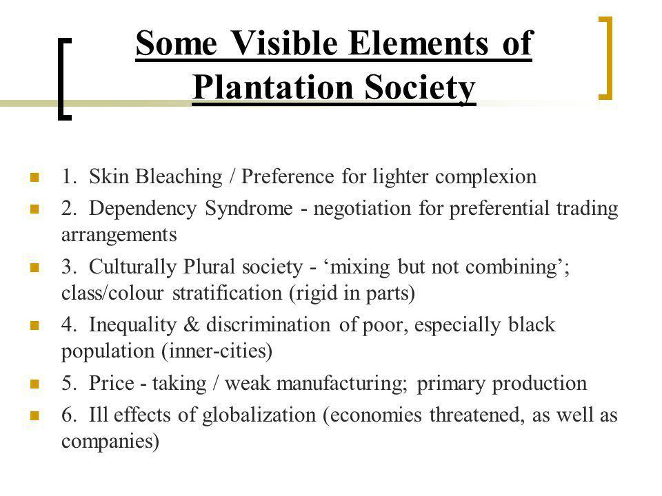 Some Visible Elements of Plantation Society