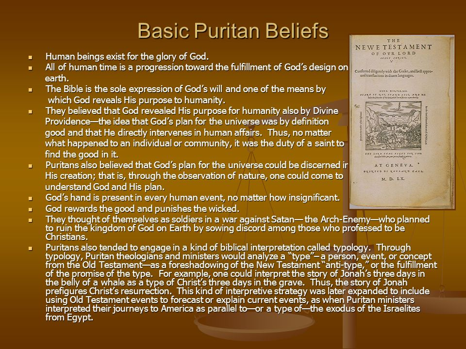 Basic Puritan Beliefs Human beings exist for the glory of God.