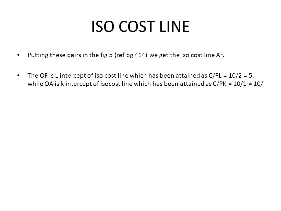 ISO COST LINE Putting these pairs in the fig 5 (ref pg 414) we get the iso cost line AF.
