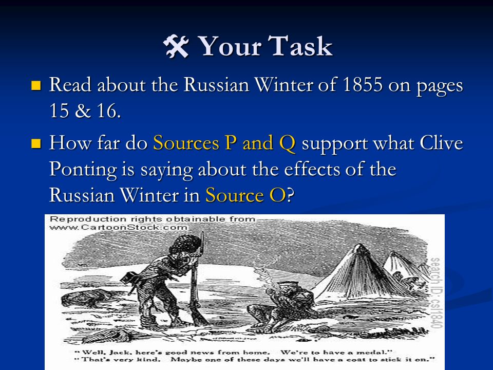  Your Task Read about the Russian Winter of 1855 on pages 15 & 16.