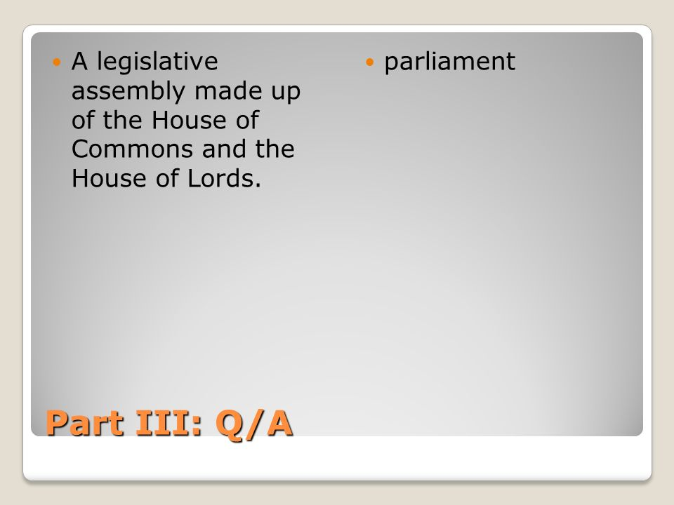A legislative assembly made up of the House of Commons and the House of Lords.