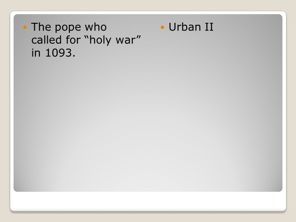 The pope who called for holy war in 1093.