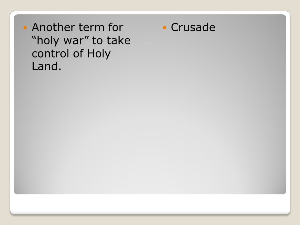 Another term for holy war to take control of Holy Land.