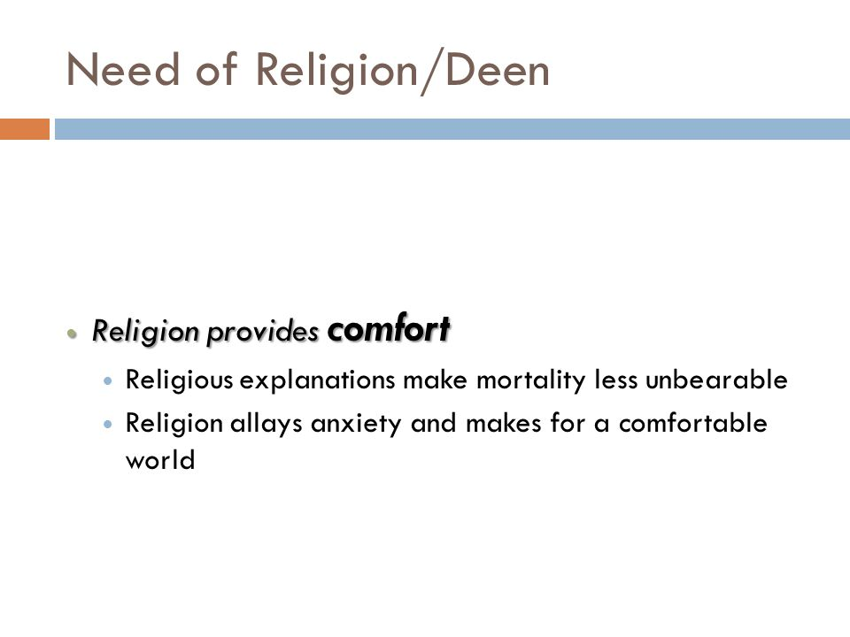 Need of Religion/Deen Religion provides comfort