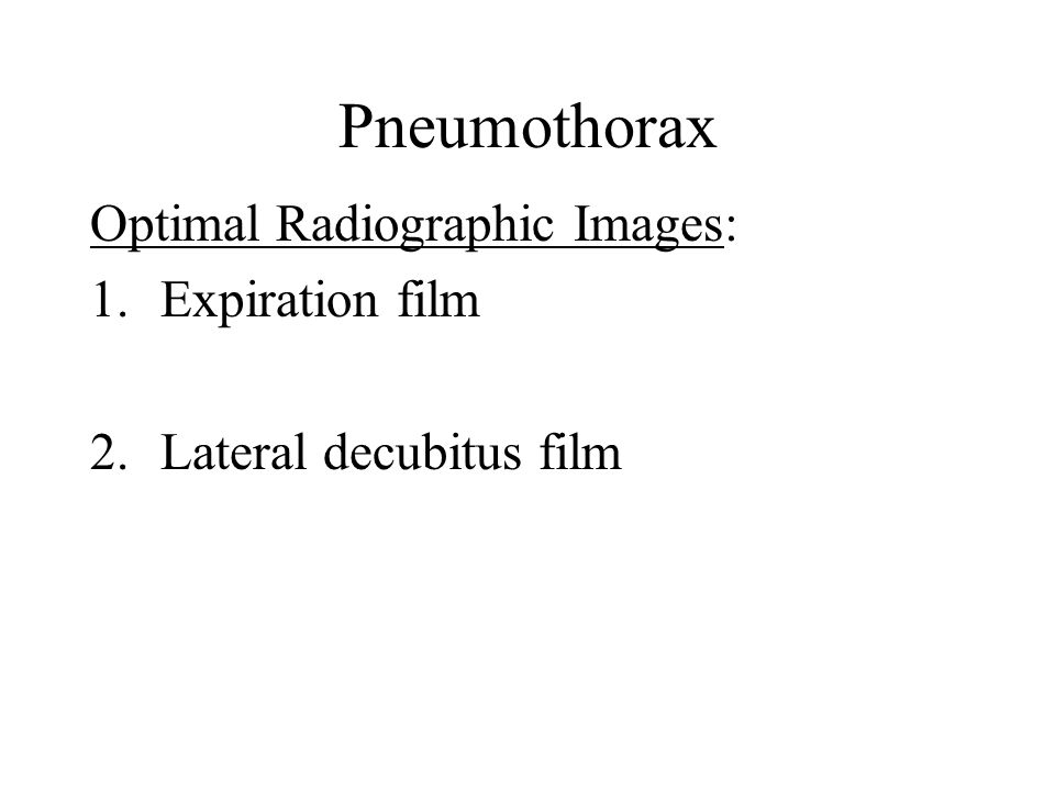 Pneumothorax Optimal Radiographic Images: Expiration film