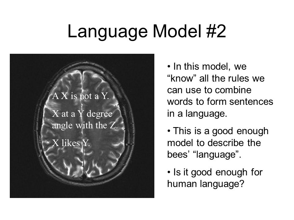 Language Model #2 In this model, we know all the rules we can use to combine words to form sentences in a language.