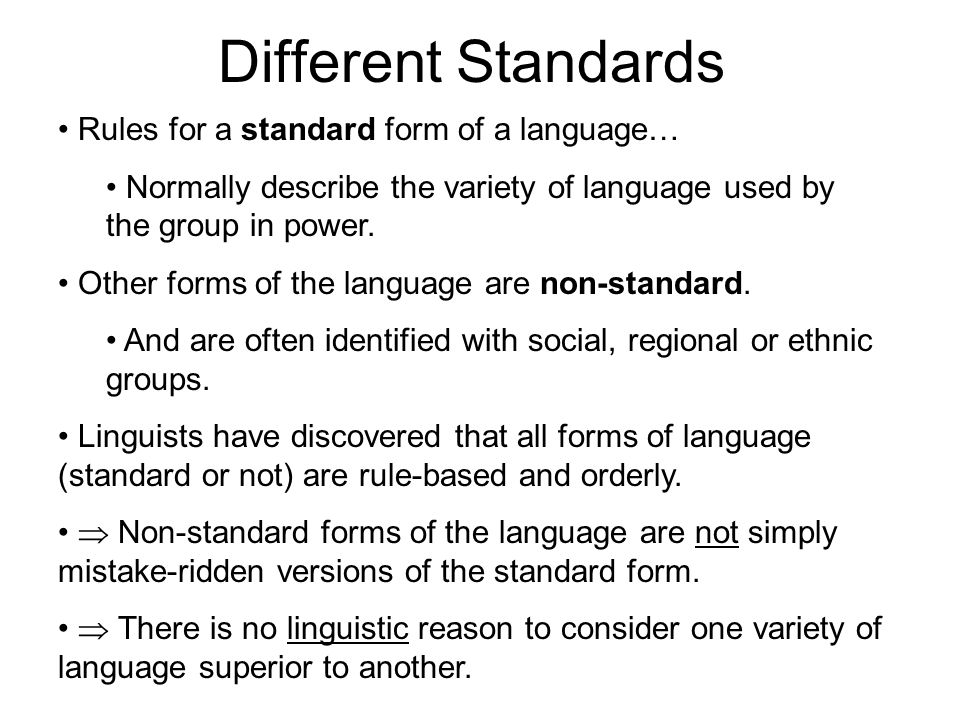 Different Standards Rules for a standard form of a language…