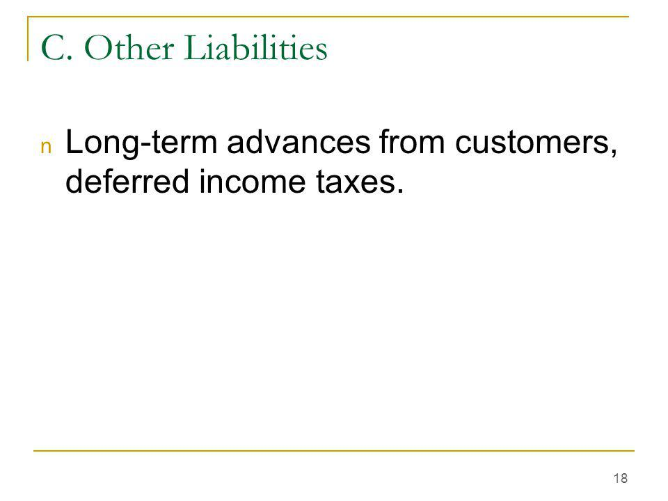 C. Other Liabilities Long-term advances from customers, deferred income taxes.