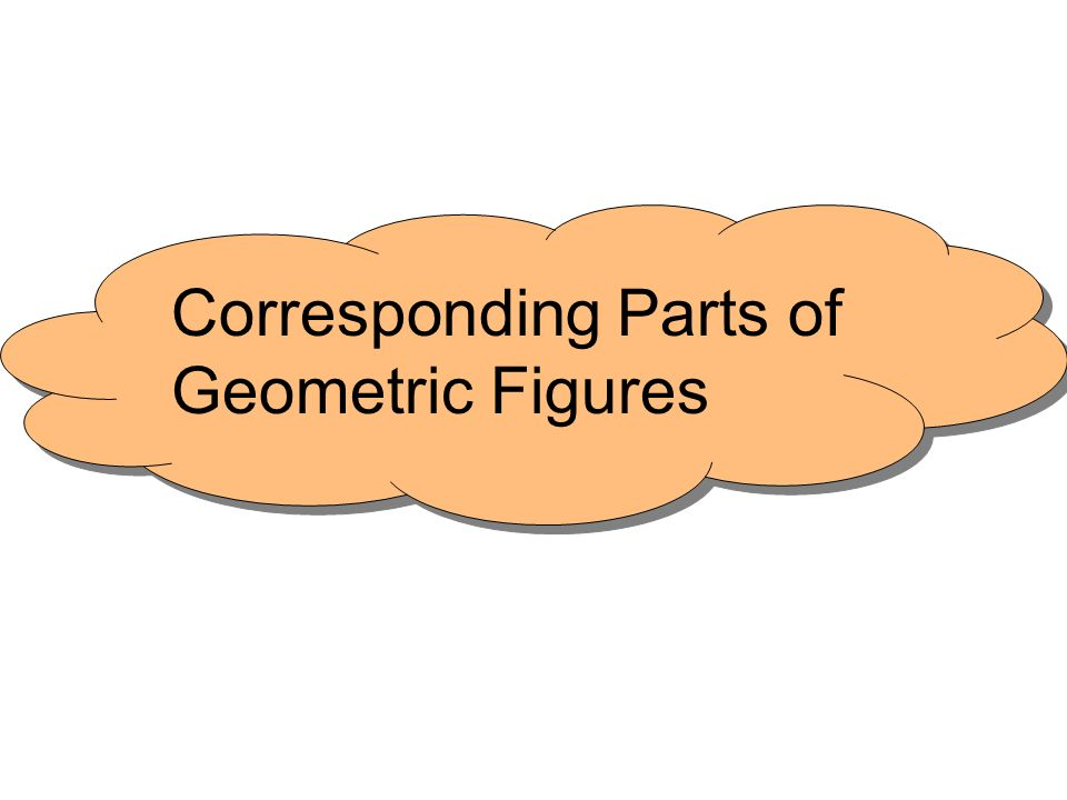 Corresponding Parts of Geometric Figures