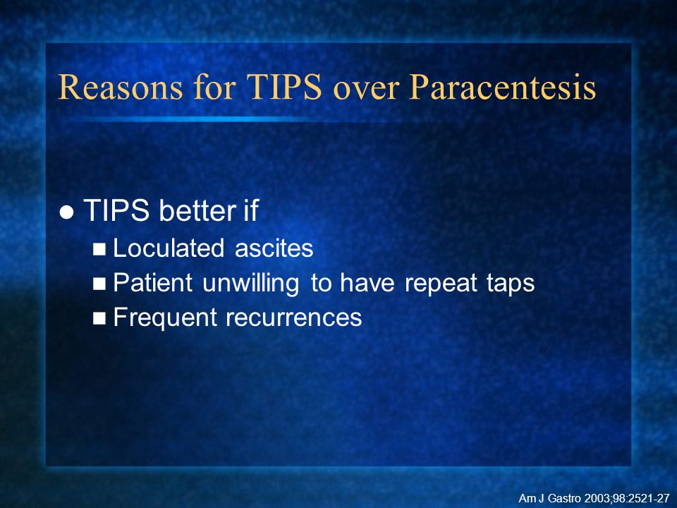 Reasons for TIPS over Paracentesis