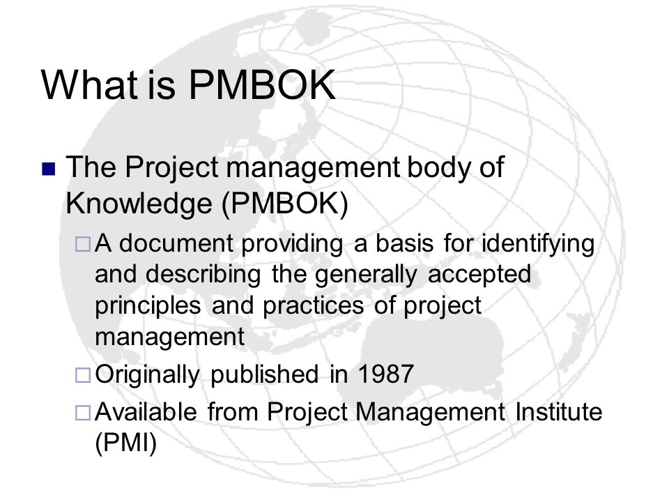 What is PMBOK The Project management body of Knowledge (PMBOK)