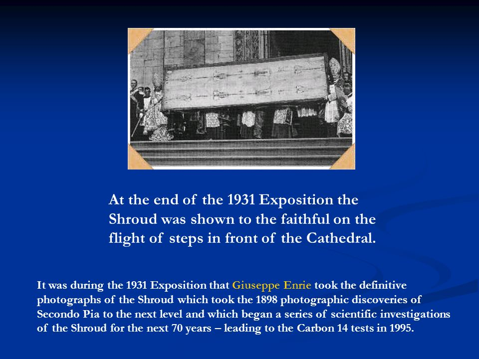 At the end of the 1931 Exposition the Shroud was shown to the faithful on the flight of steps in front of the Cathedral.