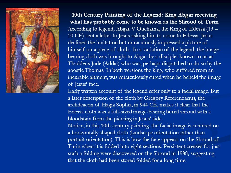 10th Century Painting of the Legend: King Abgar receiving what has probably come to be known as the Shroud of Turin