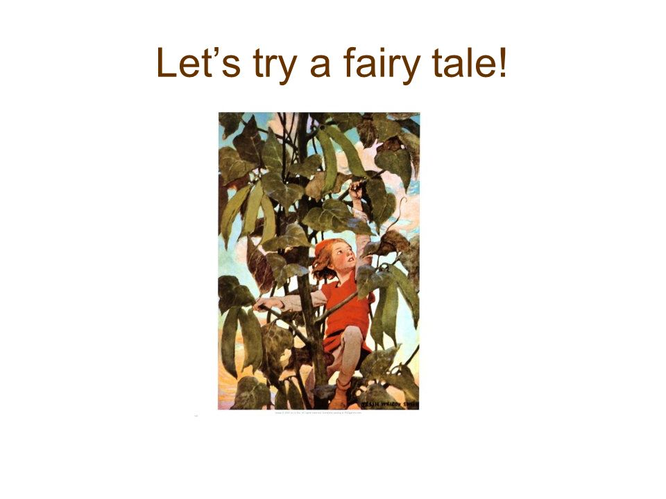 Let's try a fairy tale!