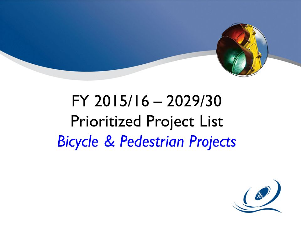 Prioritized Project List Bicycle & Pedestrian Projects