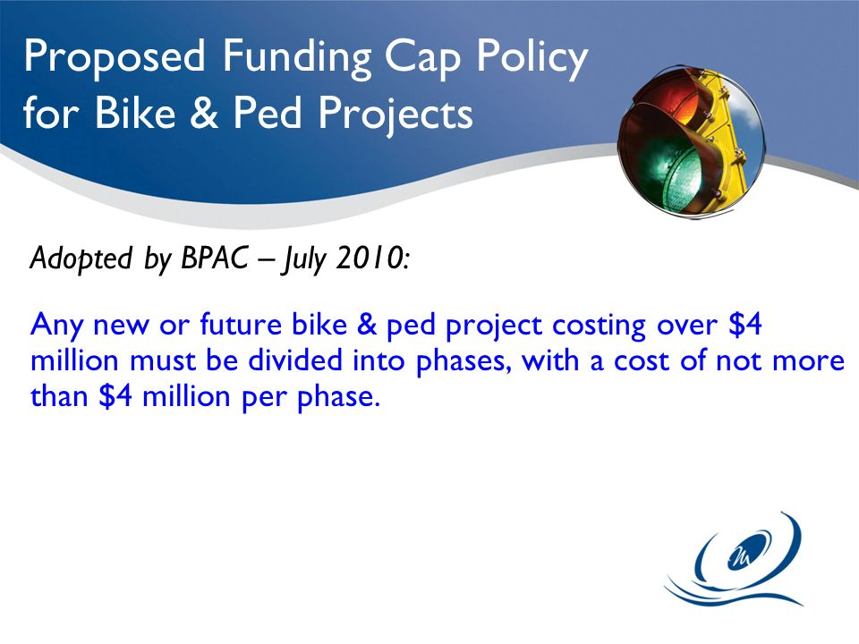 Proposed Funding Cap Policy for Bike & Ped Projects