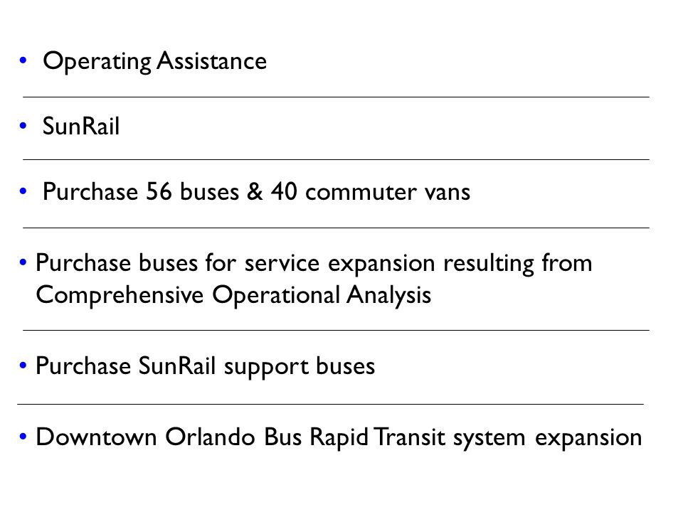Operating Assistance SunRail. Purchase 56 buses & 40 commuter vans.