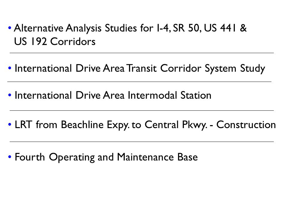 Alternative Analysis Studies for I-4, SR 50, US 441 &