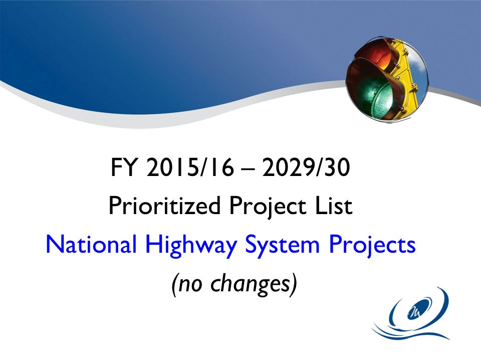 Prioritized Project List National Highway System Projects (no changes)