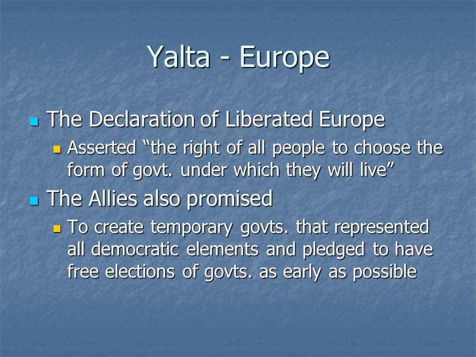 Yalta - Europe The Declaration of Liberated Europe