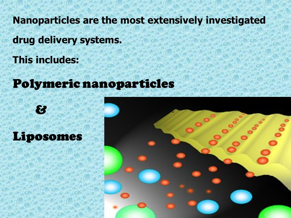 Polymeric nanoparticles & Liposomes