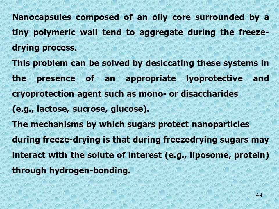 Nanocapsules composed of an oily core surrounded by a tiny polymeric wall tend to aggregate during the freeze-drying process.