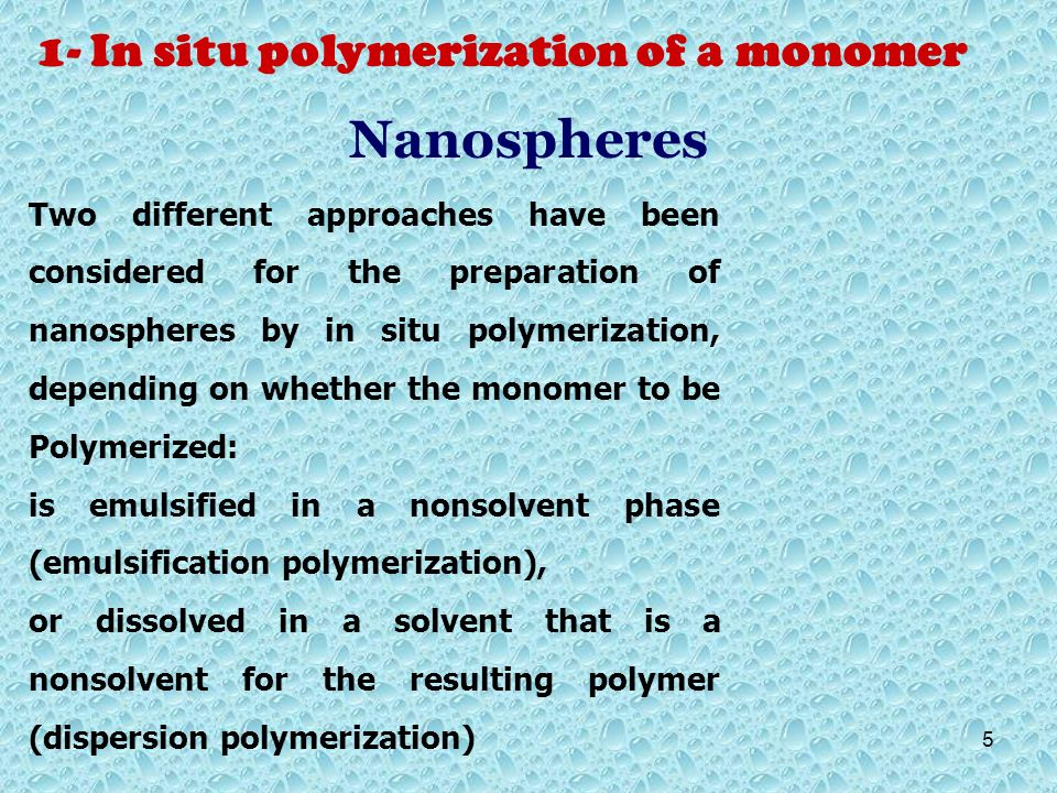 Nanospheres 1- In situ polymerization of a monomer