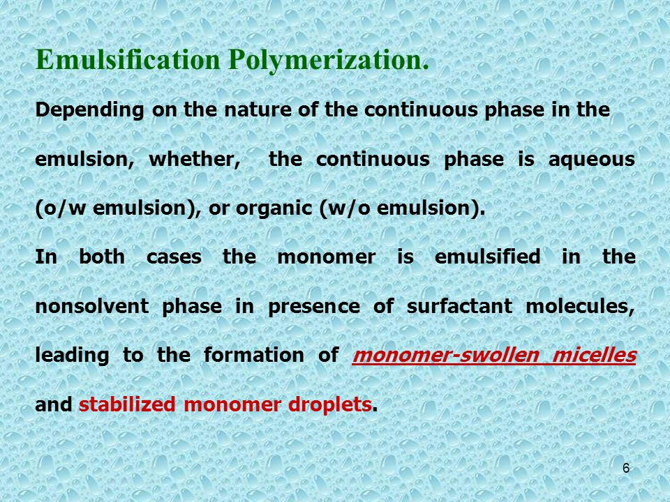 Emulsification Polymerization.