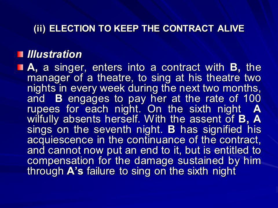 (ii) ELECTION TO KEEP THE CONTRACT ALIVE