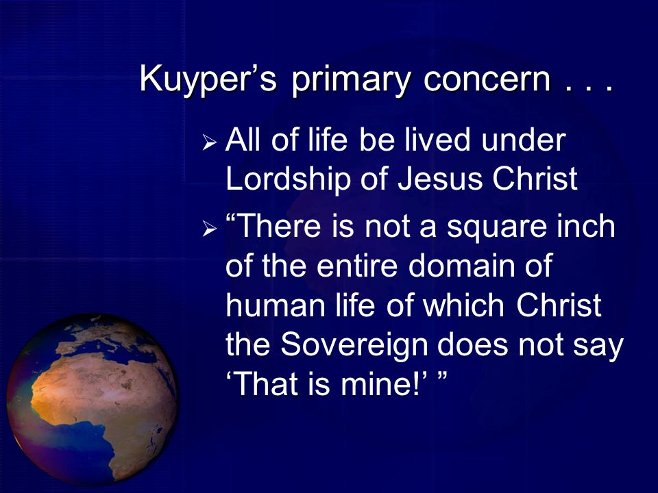 Kuyper's primary concern . . .