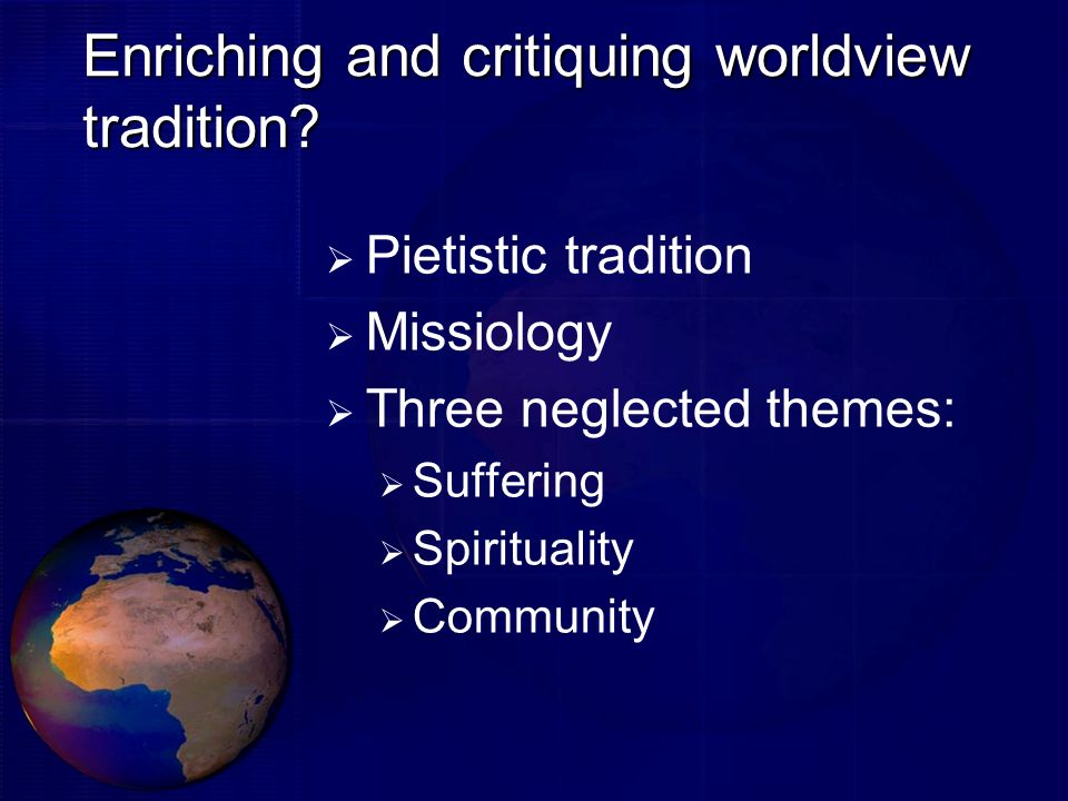 Enriching and critiquing worldview tradition