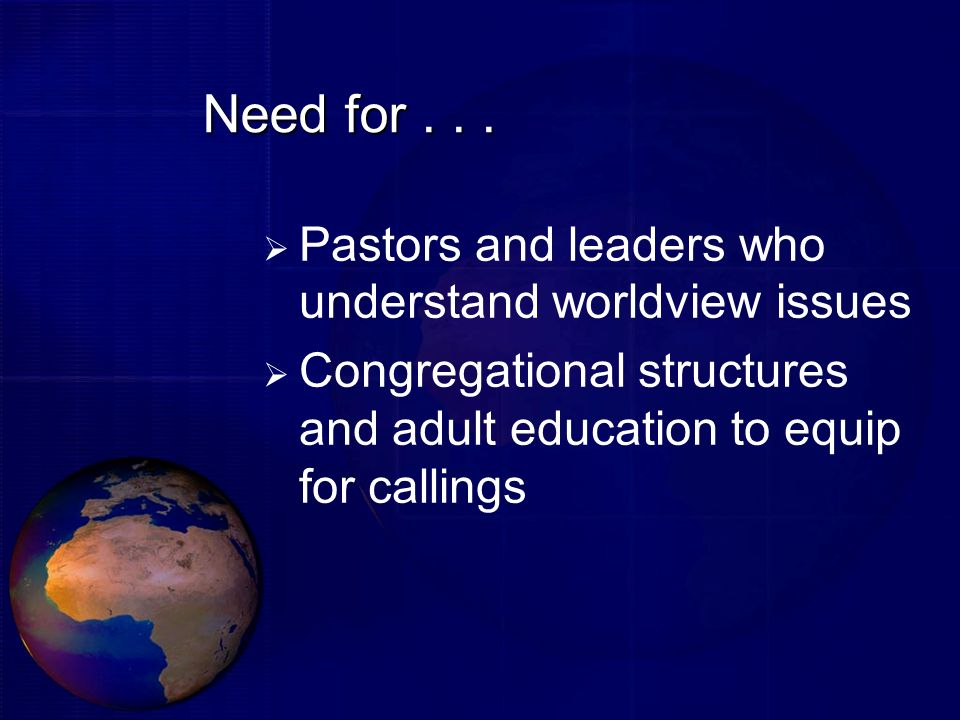 Need for Pastors and leaders who understand worldview issues