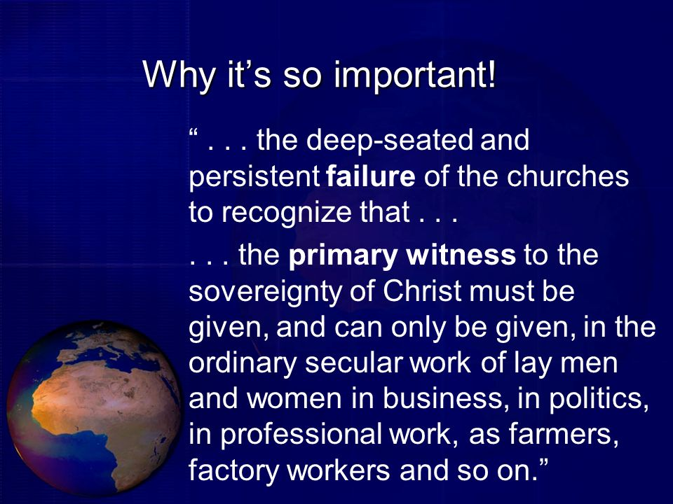 Why it's so important! the deep-seated and persistent failure of the churches to recognize that
