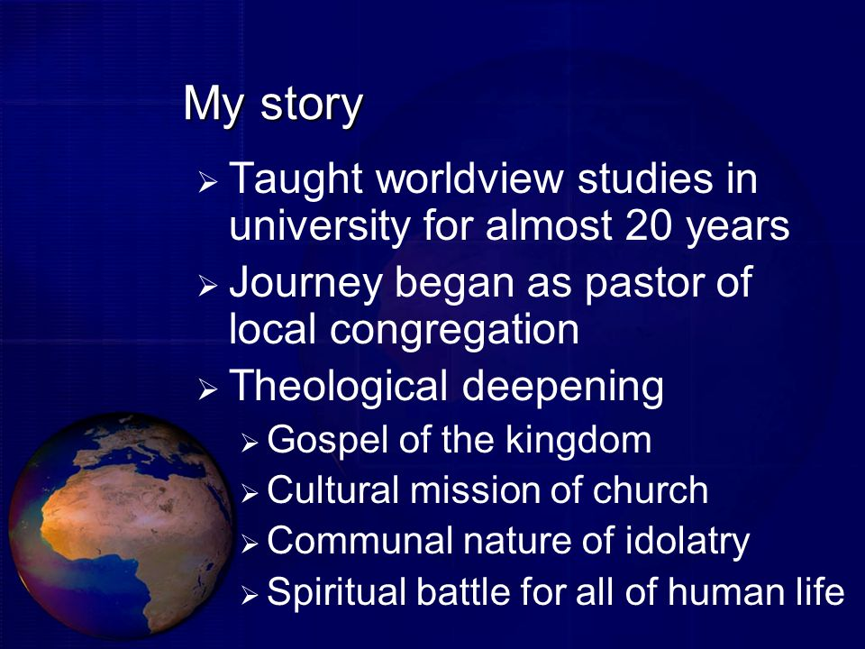 My story Taught worldview studies in university for almost 20 years