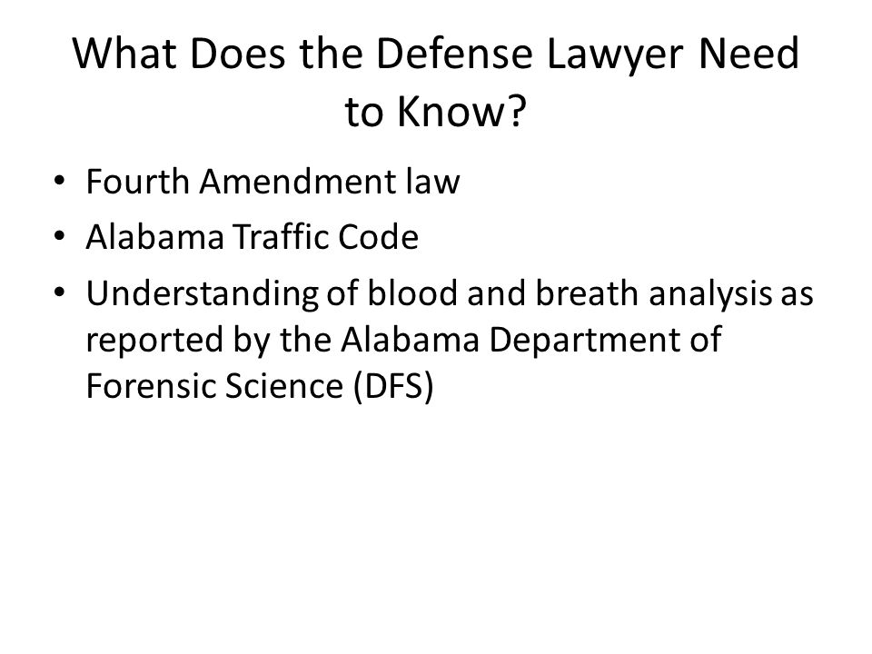 What Does the Defense Lawyer Need to Know