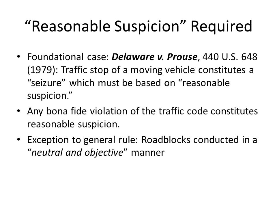 Reasonable Suspicion Required