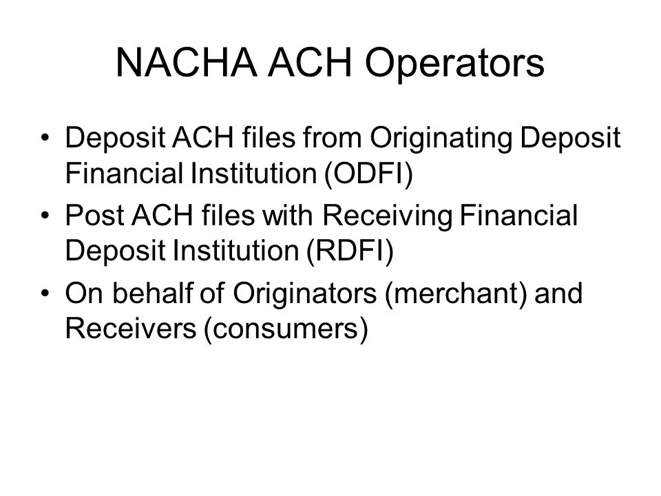 NACHA ACH Operators Deposit ACH files from Originating Deposit Financial Institution (ODFI)