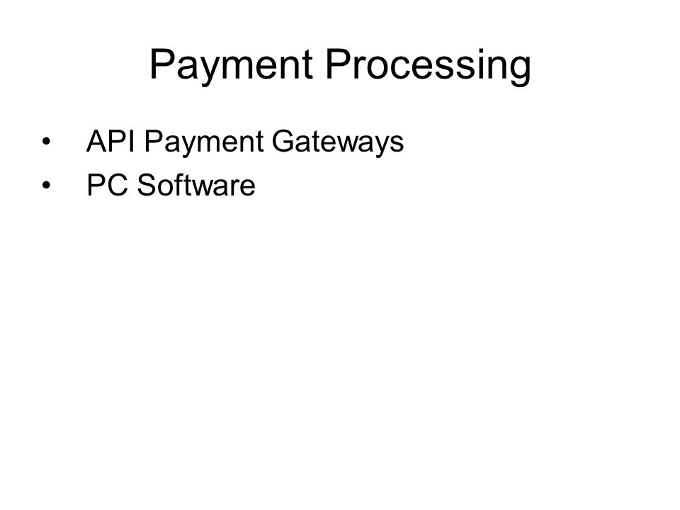 Payment Processing API Payment Gateways PC Software