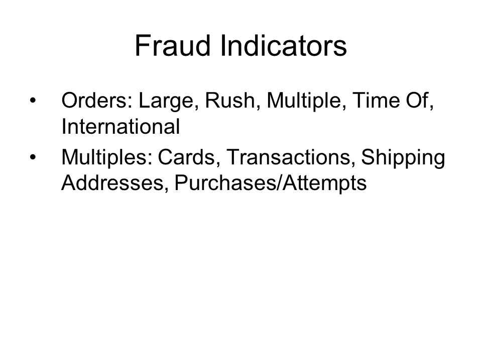 Fraud Indicators Orders: Large, Rush, Multiple, Time Of, International