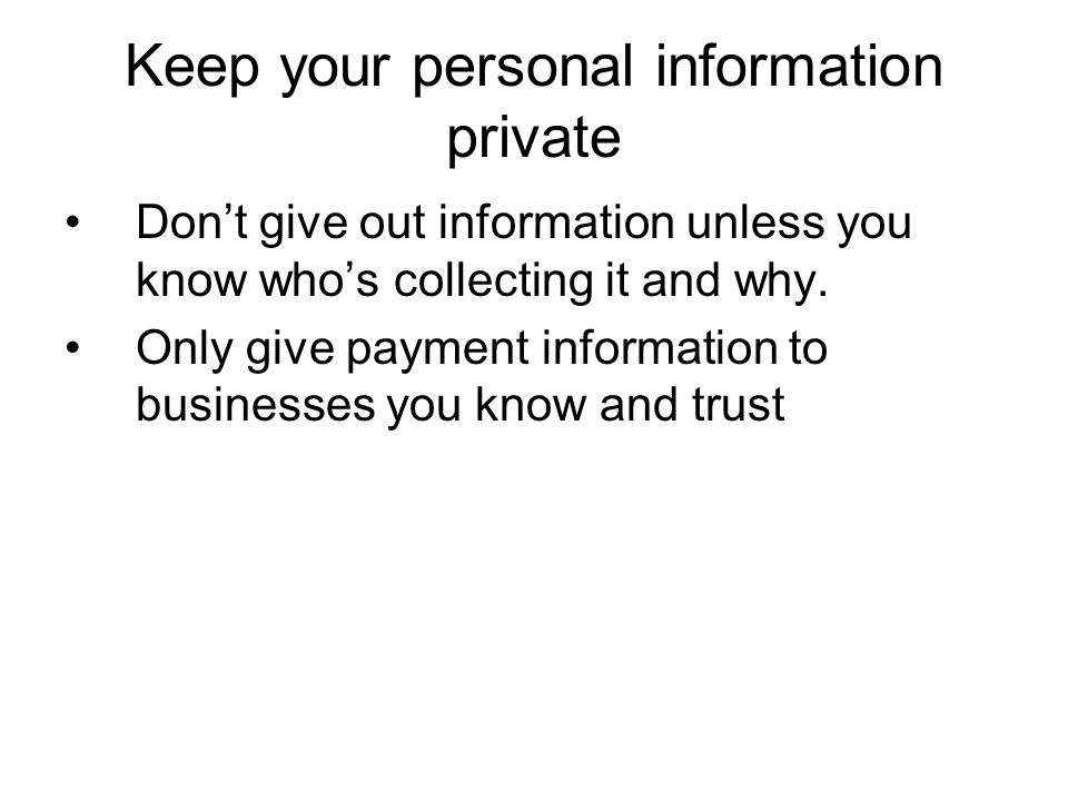 Keep your personal information private