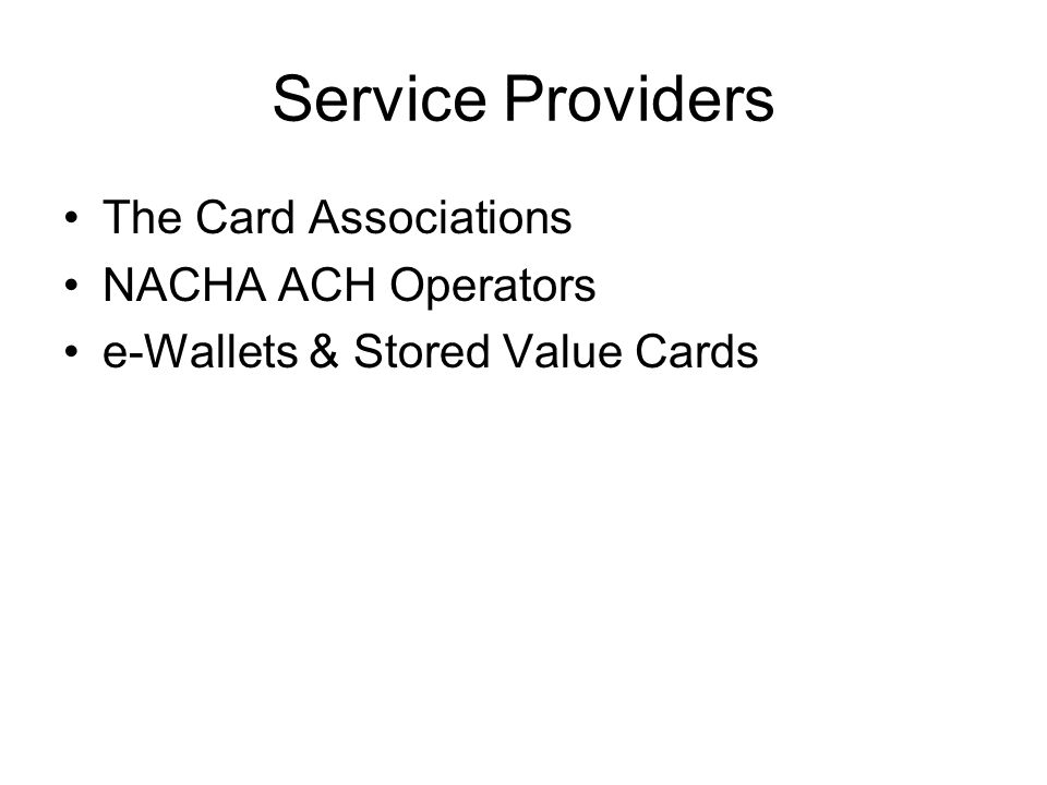 Service Providers The Card Associations NACHA ACH Operators