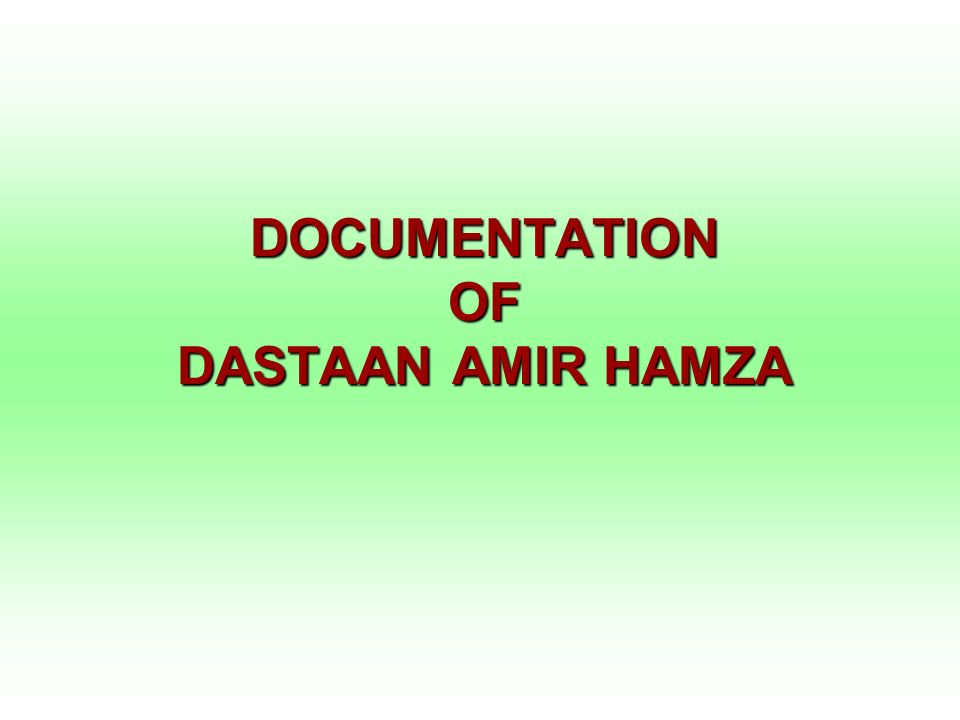 DOCUMENTATION OF DASTAAN AMIR HAMZA
