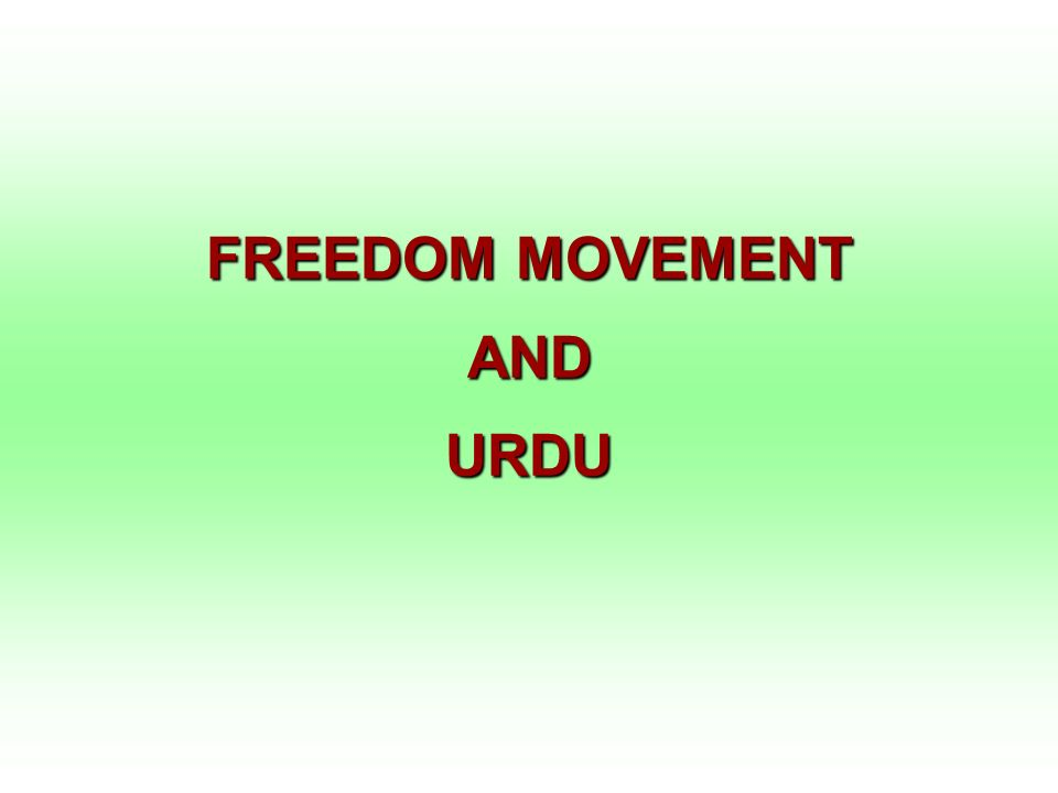 FREEDOM MOVEMENT AND URDU