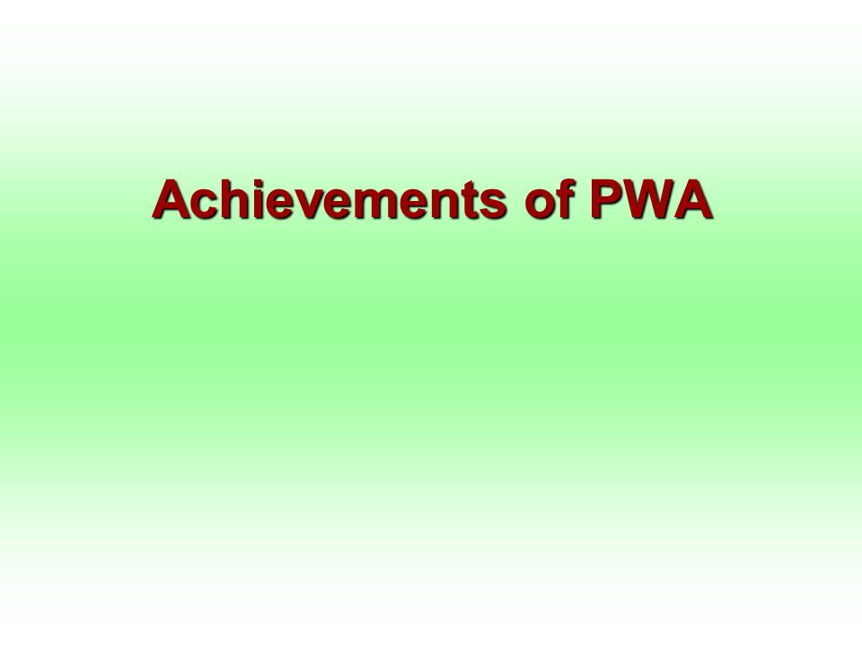 Achievements of PWA