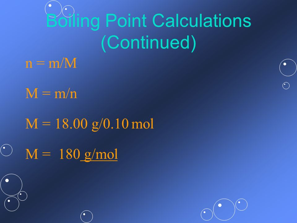Boiling Point Calculations (Continued)