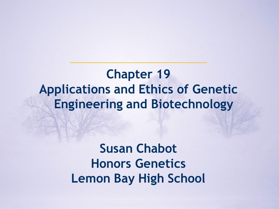 Applications and Ethics of Genetic Engineering and Biotechnology