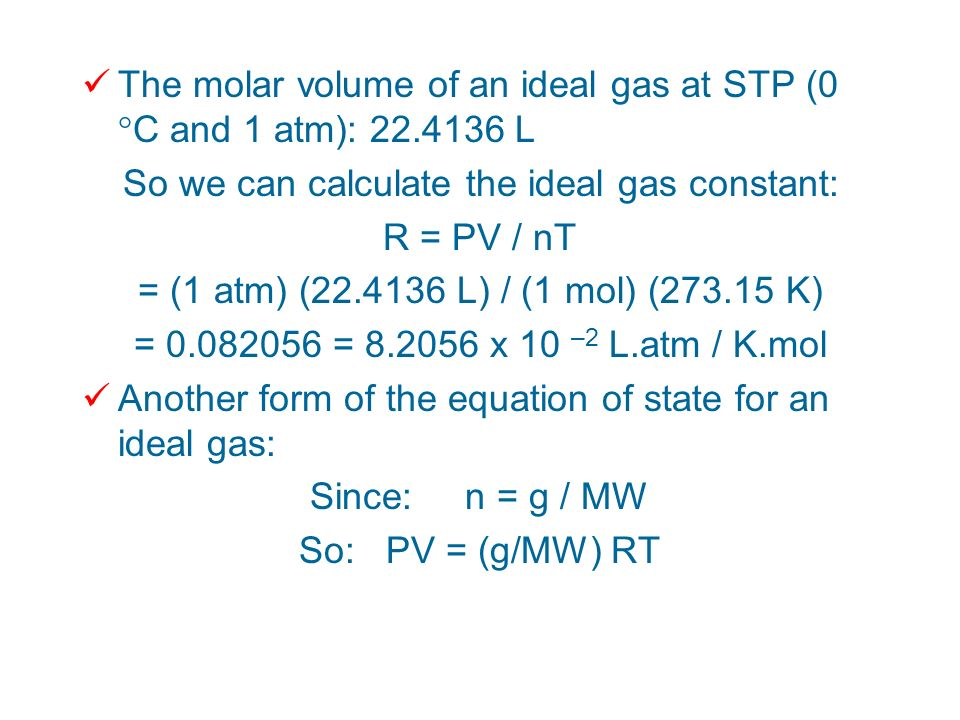 The molar volume of an ideal gas at STP (0 °C and 1 atm): 22.4136 L