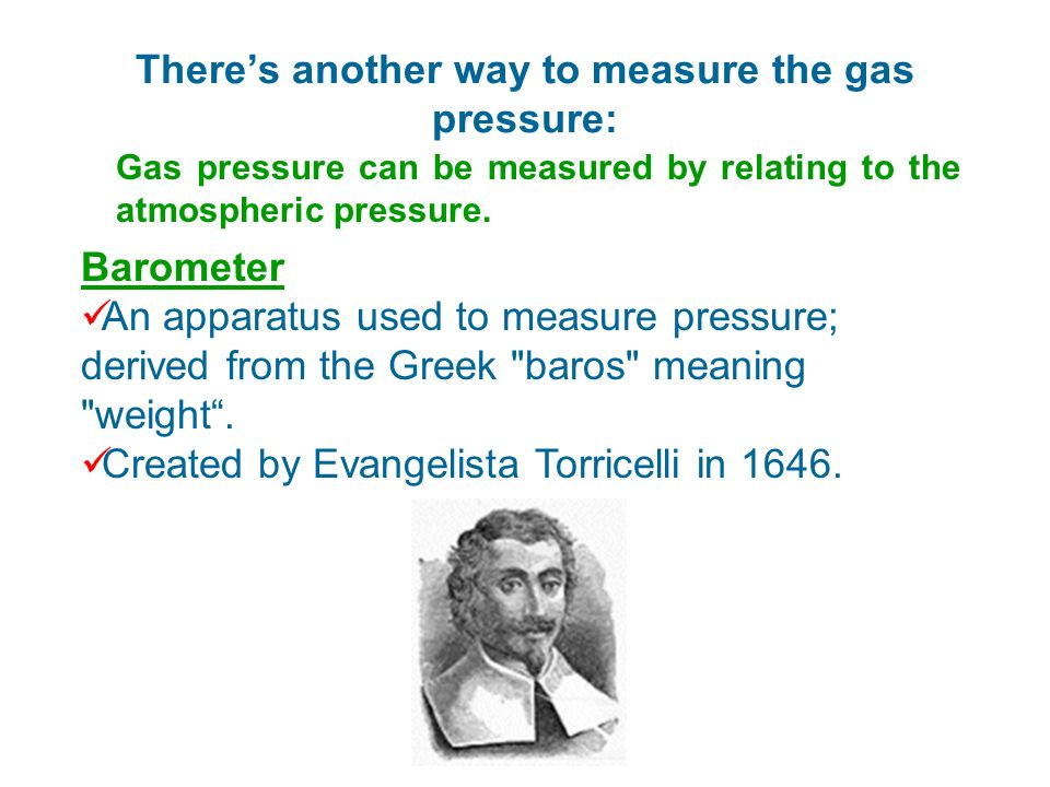 There's another way to measure the gas pressure: