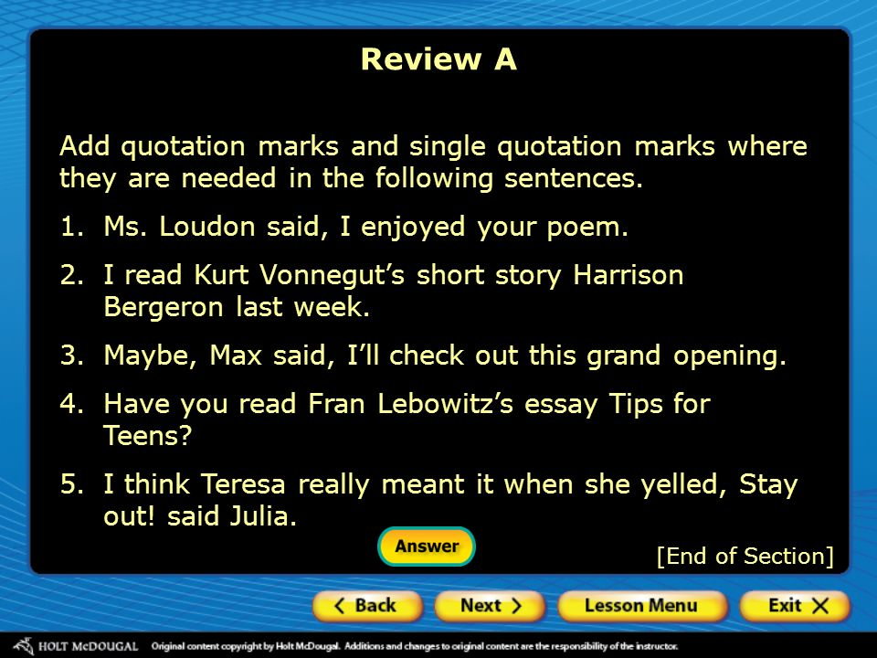 Review A Add quotation marks and single quotation marks where they are needed in the following sentences.
