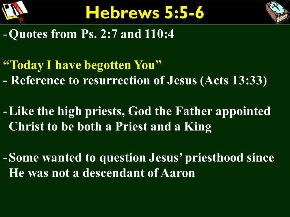 Hebrews 5:5-6 Quotes from Ps. 2:7 and 110:4
